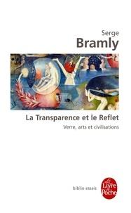 Serge Bramly - La transparence et le reflet.