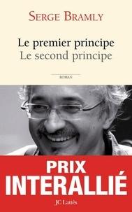 Serge Bramly - Le premier principe, le second principe.