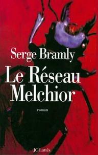 Serge Bramly - Le réseau Melchior.