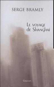 Serge Bramly - Le voyage de Shanghai.