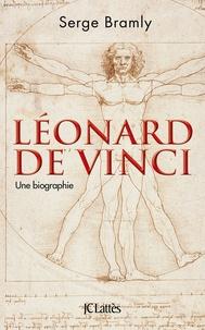 Serge Bramly - Léonard de Vinci - Une biographie.