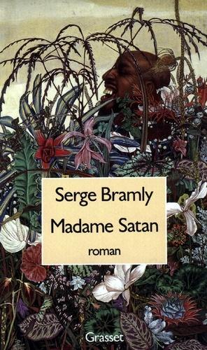 Serge Bramly - Madame Satan.