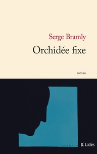 Serge Bramly - Orchidée fixe.