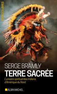 Serge Bramly - Terre sacrée - L'univers spirituel des Indiens d'Amérique du Nord.