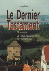 Le dernier testament- Chronique de la communauté juive de Lauterbourg - Serge Braun | Showmesound.org