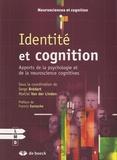 Serge Brédart et Martial Van der Linden - Identité et cognition - Apports de la psychologie et de la neuroscience cognitive.