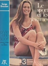 Serge Bressan et  Collectif - Le sport et les femmes - Avec 56 photographies in-texte.