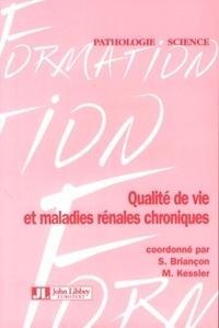 Serge Briançon et Michèle Kessler - Qualité de vie et maladies rénales chroniques - Satisfaction des soins et autres PROs.