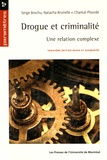 Serge Brochu et Natacha Brunelle - Drogue et criminalité - Une relation complexe.