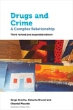 Serge Brochu et Natacha Brunelle - Drugs and Crime - A Complex Relationship. Third revised and expanded edition.