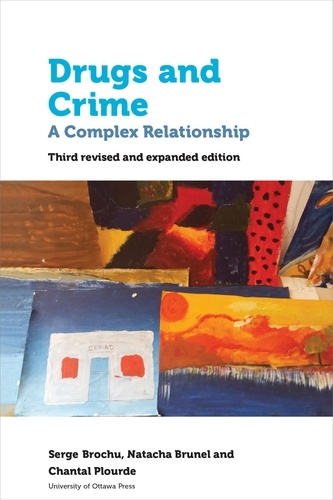 Drugs and Crime. A Complex Relationship. Third revised and expanded edition