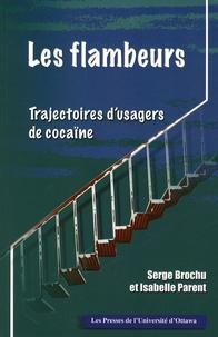 Serge Brochu et Isabelle Parent - Les flambeurs : trajectoires d'usagers de cocaïne.