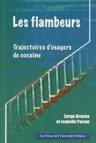 Serge Brochu et Isabelle Parent - Les Flambeurs - Trajectoires d'usagers de cocaïne.