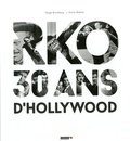 Serge Bromberg et Emile Mahler - RKO, 30 ans d'Hollywood.