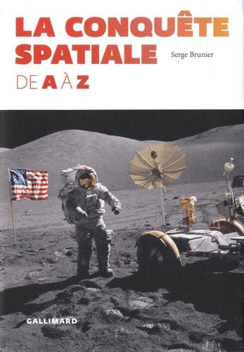 Serge Brunier - La conquête spatiale de A à Z.