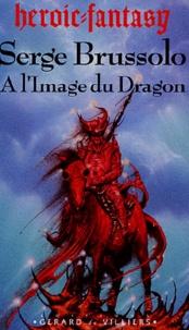 Serge Brussolo - A l'image du dragon.