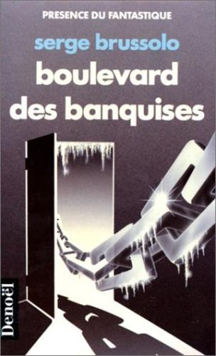 Serge Brussolo - Boulevard des banquises.