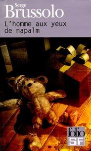 Serge Brussolo - L'homme aux yeux de napalm.