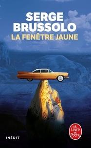 Serge Brussolo - La Fenêtre jaune.