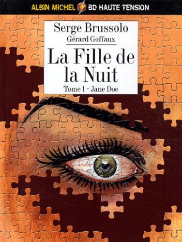 Serge Brussolo et Gérard Goffaux - La fille de la nuit Tome 1 : Jane Doe.