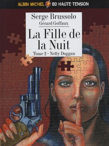 Serge Brussolo et Gérard Goffaux - La fille de la nuit Tome 2 : Netty Dogan.