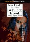 Serge Brussolo - La fille de la nuit Tome 3 : Virginia Callahan.