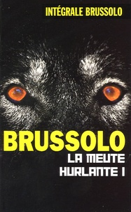 Serge Brussolo - La meute hurlante - Tome 1.