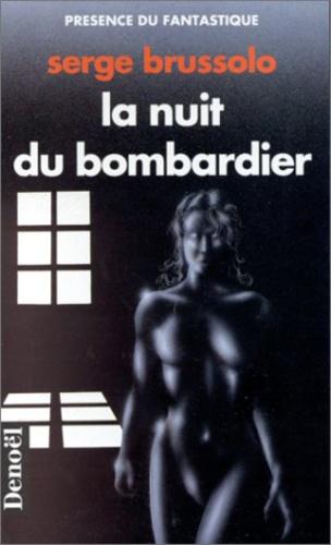 Serge Brussolo - La nuit du bombardier.