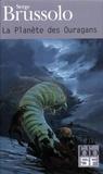 Serge Brussolo - La planète des ouragans : Rempart des naufrageurs. - La petite fille et le doberman. Naufrage sur une chaise électrique.