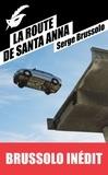 Serge Brussolo - La route de Santa Anna.