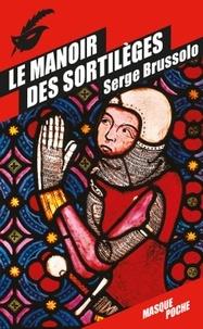 Serge Brussolo - Le manoir des sortilèges.