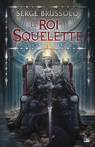 Serge Brussolo - Le roi squelette - L'intégrale.
