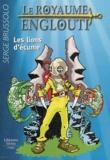 Serge Brussolo - Le Royaume englouti Tome 2 : Les Lions d'écume.