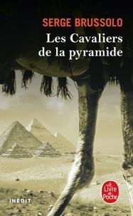 Serge Brussolo - Les Cavaliers de la pyramide (Les Cavaliers de la pyramide, Tome 1).