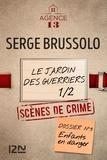 Serge Brussolo - Les dossiers de l'Agence 13 : Le jardin des guerriers - Première partie.