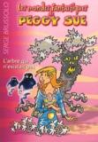 Serge Brussolo - Les mondes fantastiques de Peggy Sue Tome 1 : L'arbre qui n'existait pas.