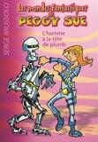 Serge Brussolo - Les mondes fantastiques de Peggy Sue Tome 2 : L'homme à la tête de plomb.