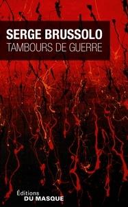 Serge Brussolo - Tambours de guerre.