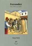 Serge Buch - Ferrandez - Une monographie.