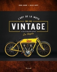Serge Bueno et Gilles Lhote - L'art de la moto vintage - La collection Heroes Motors.