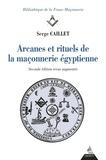 Serge Caillet - Arcanes et rituels de la maçonnerie égyptienne.