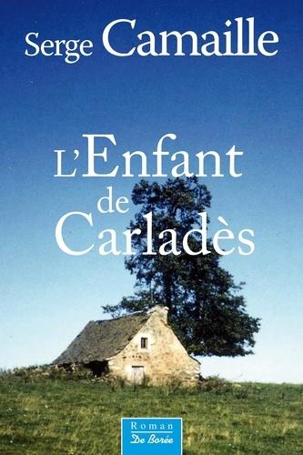 Serge Camaille - L'Enfant du Carladès.