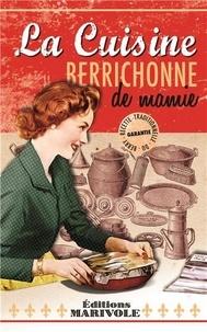 Serge Camaille - La cuisine berrichonne de mamie.