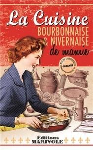 Serge Camaille - La cuisine bourbonnaise et nivernaise de mamie.