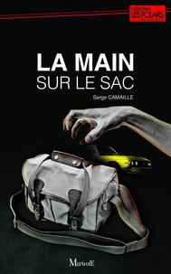 Serge Camaille - La Main sur le sac.