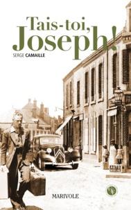 Serge Camaille - Tais-toi, Joseph !.