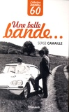 Serge Camaille - Une belle bande....