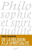 Serge Carfantan - De la religion à la spiritualité.