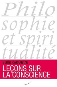 Serge Carfantan - Leçons sur la conscience.