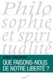 Serge Carfantan - Que faisons-nous de notre liberté ?.